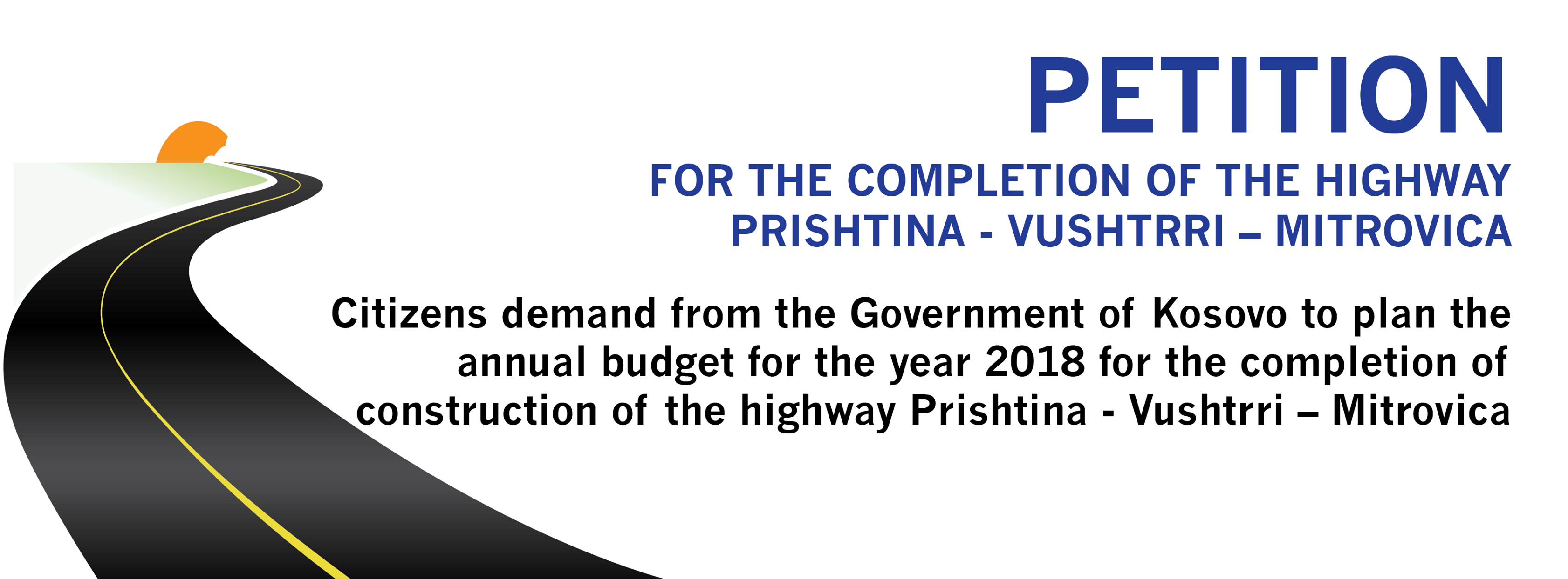 PETITION FOR THE COMPLETION OF THE HIGHWAY PRISHTINA - VUSHTRRI – MITROVICA